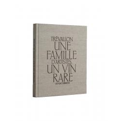 """Le Livre """"Trévallon, Une Famille d'Artistes, Un Vin Rare"""""""